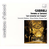 Gabrieli: Sonate e Canzoni / Toet, Dickey, Concerto Palatino