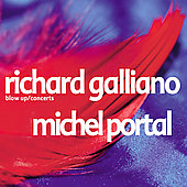 Richard Galliano: Blow Up/Concerts