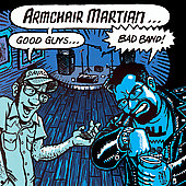 Armchair Martian: Good Guys, Bad Band *