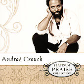 Andraé Crouch: Platinum Praise Collection