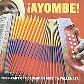 Various Artists: Ayombe!: The Heart of Colombia's Musica Vallenata