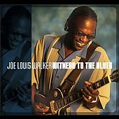 Joe Louis Walker: Witness to the Blues [Slipcase]