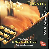 Dignity & Impudence - The Organ of St Mary Redcliffe, Bristol - Farnam, Hollins, etc / William Saunders