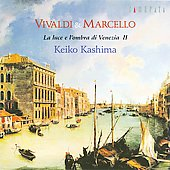 La luce e l'ombra di Venezia Vol 2 - Vivaldi, Marcello / Keiko Kashima, Yuri Ban, et al