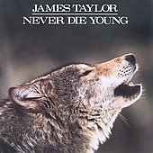 James Taylor (Soft Rock): Never Die Young [Remaster]