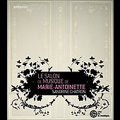 Le salon de musique de Marie-Antoinette / Sandrine Chatron, et al