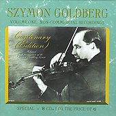 Szymon Goldberg Centenary Edition Vol 1 - Non-Commercial Recordings