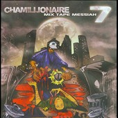 Chamillionaire: Mix Tape Messiah, Vol. 7