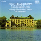 Roman: The Drottningholm Music/Sinfonia In D Majro/Sonfonia In E Minor/Trio Sonata No.6/Violin Concerto In D Minor/Si