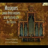 Musiques pour Deux Orgues &#224; la Cath&#233;drale de Cusco