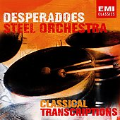 Desperadoes Steel Orchestra: Classical Transcriptions *