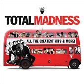 Madness: Total Madness: All the Greatest Hits & More!