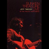 Jeff Tweedy: Sunken Treasure: Live in the Pacific Northwest *