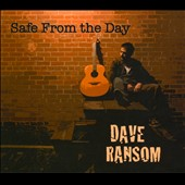 Dave Ransom: Safe From the Day [Digipak]