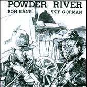 Ron Kane/Skip Gorman: Powder River
