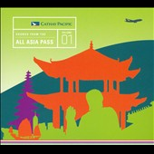Cathay Pacific: Sounds from the All Asia Pass, Vol. 1 [Digipak]