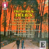 Frederick Delius: Poem of Life and Love; Life's Dance; A Village Romeo and Juliet Suite; Etc.
