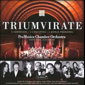 Triumvirate: 3 Composers, 3 Concertos, 3 World Premiers