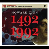 Howard Zinn: 1492-1992: The Legacy of Columbus *