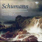 Schumann: Lieder; Violin Sonata No. 2; Kinderszenen arr. for Cello and Piano / Friedrich Grutzmacher