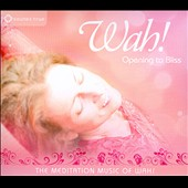 Wah! (New Age): Opening to Bliss [Digipak] *