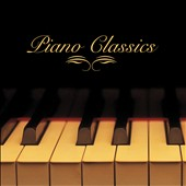 Various Artists: Piano Classics [Fast Forward]