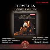 Herbert Howells: Hymnus Paradisi / Joan Rodgers, Anthony Rolfe Johnson, Alan Opie, Richard Hickox