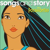 Disney: Songs and Story: Pocahontas