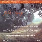 Folk Songs / Joseph Flummerfelt, Westminster Choir