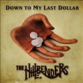 The Hillbenders: Down To My Last Dollar [Digipak]