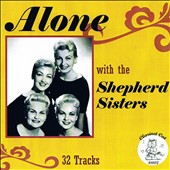 The Shepherd Sisters: Alone With the Shepherd Sisters