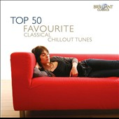 Top 50 Favourite Classical Chillout Tunes by Mozart, Dvorak, Saint-Saens, Schubert and Liszt