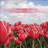 Various Artists: Querida Madre, Vol. 3