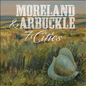 Moreland & Arbuckle: 7 Cities *