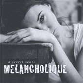 A Secret Sense: Melancholique