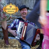 Ernest James Zydeco/Ernest James: 3 Steps from La La