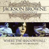 Jackson Browne: Where the Shadows Fall: The Classic 1972 Broadcast