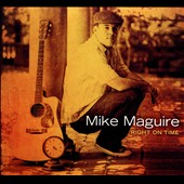 Mike Maguire: Right On Time