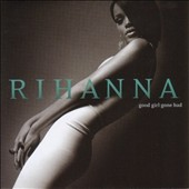 Rihanna: Good Girl Gone Bad [Bonus Track]