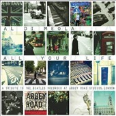 Al di Meola: All Your Life: A Tribute To the Beatles Recorded At Abbey Road Studios, London [Digipak]