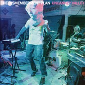 The Dismemberment Plan: Uncanney Valley [Digipak]