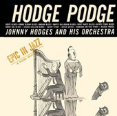 Johnny Hodges: Hodge Podge [Epic]