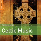 Various Artists: The Rough Guide To Celtic Music [Digipak]