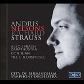 Richard Strauss: Also sprach Zarathustra; Don Juan; Till Eulenspiegel / Andris Nelsons, City of Birmingham SO