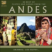 Various Artists: 40 Best of Flutes and Songs From the Andes