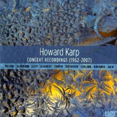 Works by Schumann, Liszt, Schubert, Chopin, Beethoven, Bach, Mozart, Copland et al. / Howard Karp, piano (concert recordings 1962-2007)