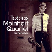 Tobias Meinhart Quartet: In Between [7/8]