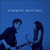 Striking Matches: Nothing But the Silence