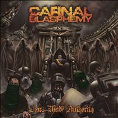 Carnal Blasphemy: Liars Made Authority [9/4]