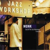 Thelonious Monk: Live at the Jazz Workshop